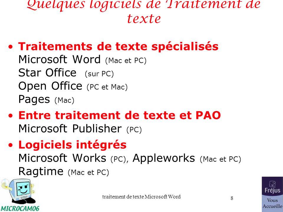 traitement de texte Microsoft Word 8 Quelques logiciels de Traitement de texte Traitements de texte spécialisés Microsoft Word (Mac et PC) Star Office