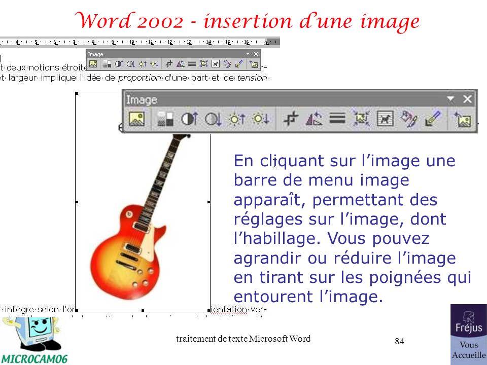 traitement de texte Microsoft Word 84 Word 2002 - insertion dune image En cliquant sur limage une barre de menu image apparaît, permettant des réglage