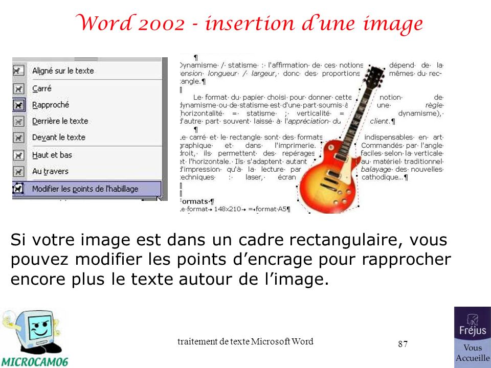 traitement de texte Microsoft Word 87 Word 2002 - insertion dune image Si votre image est dans un cadre rectangulaire, vous pouvez modifier les points