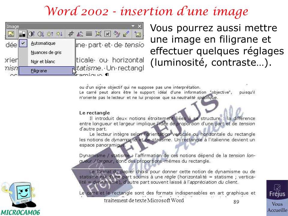 traitement de texte Microsoft Word 89 Word 2002 - insertion dune image Vous pourrez aussi mettre une image en filigrane et effectuer quelques réglages