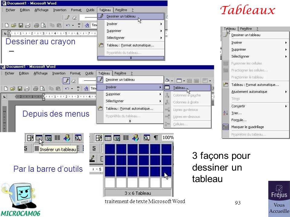 traitement de texte Microsoft Word 93 Tableaux Dessiner au crayon Depuis des menus Par la barre doutils 3 façons pour dessiner un tableau