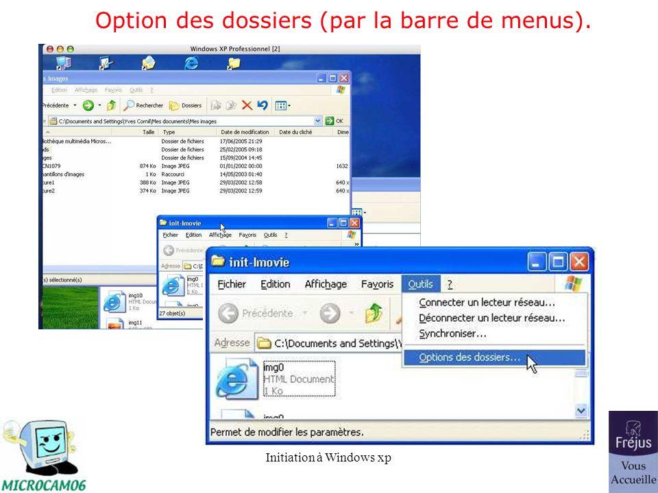 Initiation à Windows xp Option des dossiers (par la barre de menus).
