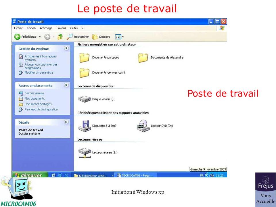 Initiation à Windows xp Le poste de travail Poste de travail