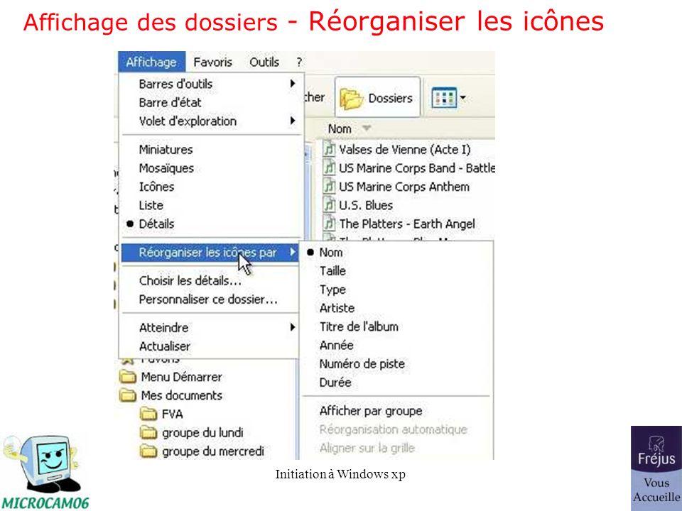 Initiation à Windows xp Affichage des dossiers - Réorganiser les icônes