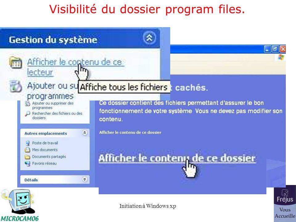 Initiation à Windows xp Visibilité du dossier program files.