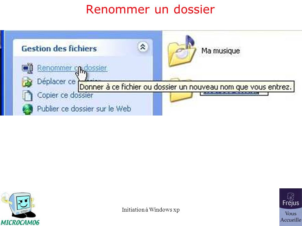 Initiation à Windows xp Renommer un dossier