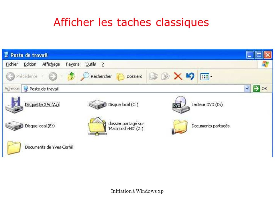 Initiation à Windows xp Afficher les taches classiques