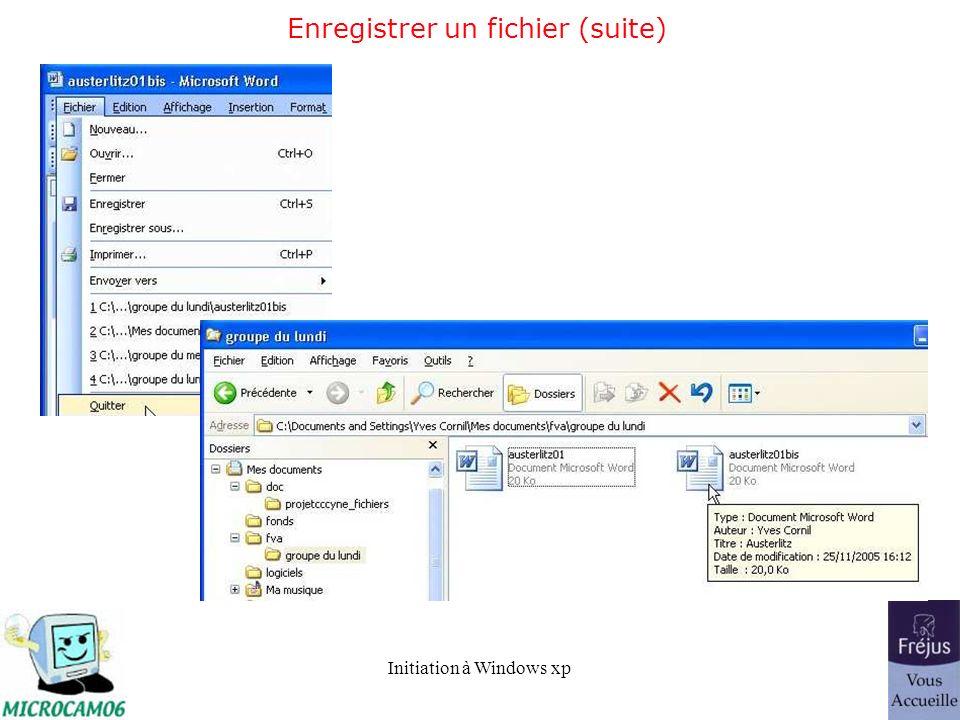 Initiation à Windows xp Enregistrer un fichier (suite)