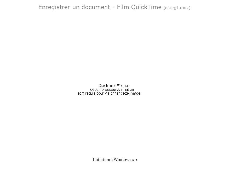 Initiation à Windows xp Enregistrer un document - Film QuickTime (enreg1.mov)