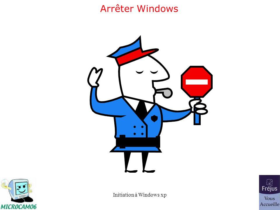 Initiation à Windows xp Arrêter Windows