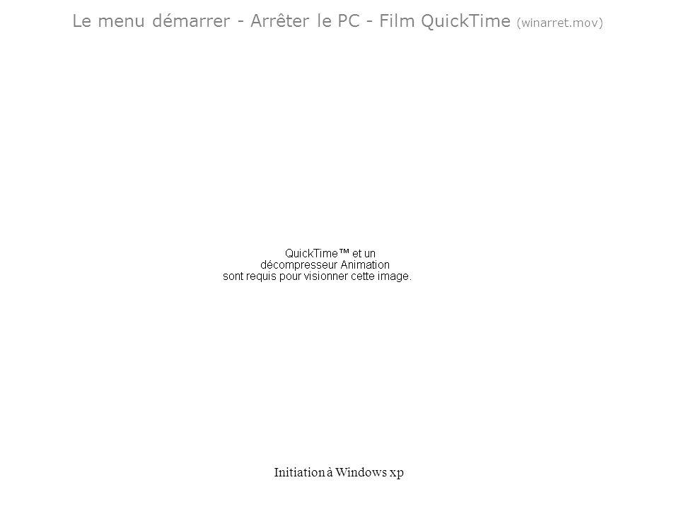 Initiation à Windows xp Le menu démarrer - Arrêter le PC - Film QuickTime (winarret.mov)