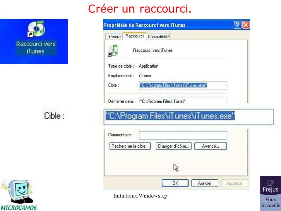 Initiation à Windows xp Créer un raccourci.