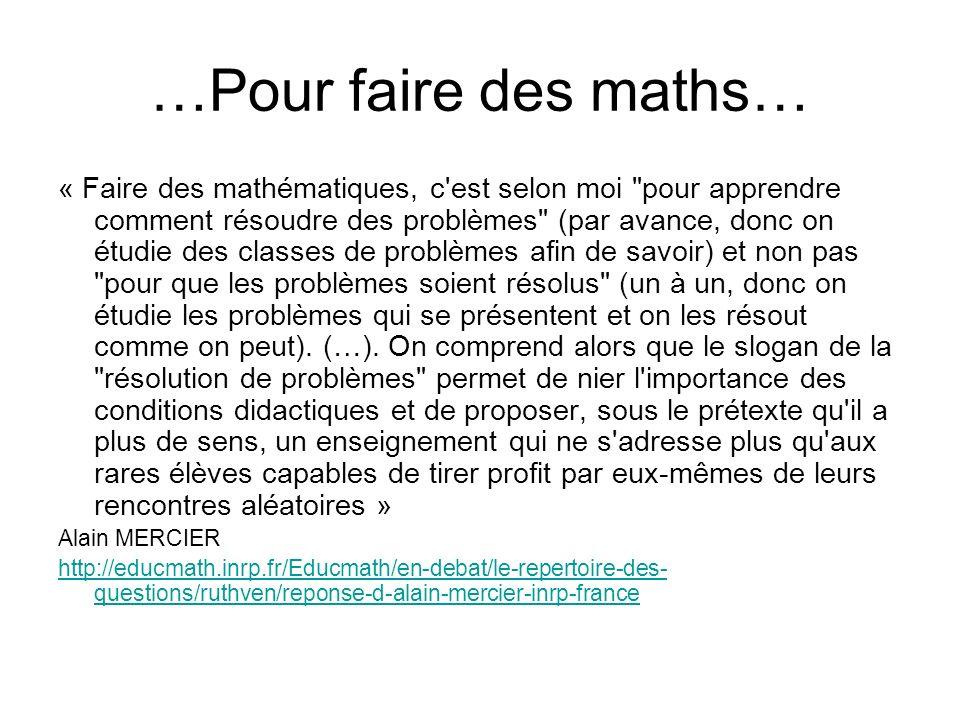 …Pour faire des maths… « Faire des mathématiques, c'est selon moi