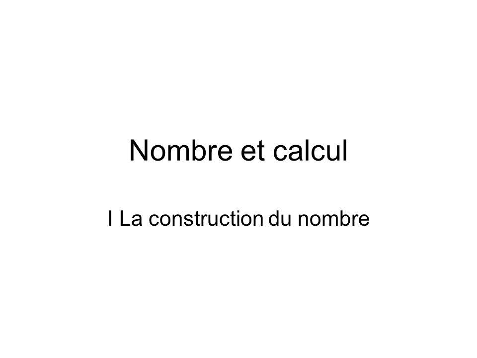 Nombre et calcul I La construction du nombre