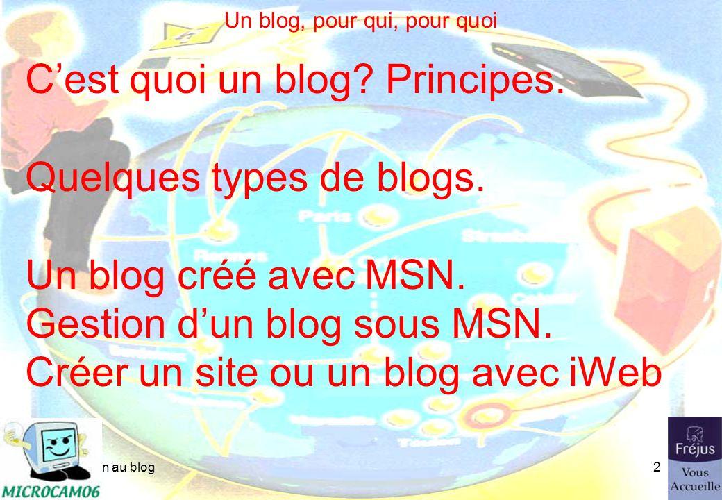 Le blog, pour qui, pour quoi.