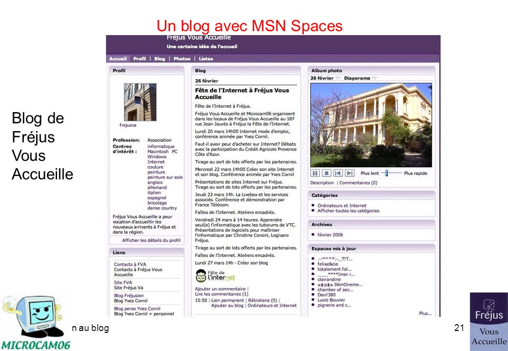 initiation au blog20 Un blog avec MSN Spaces http://spaces.msn.com/