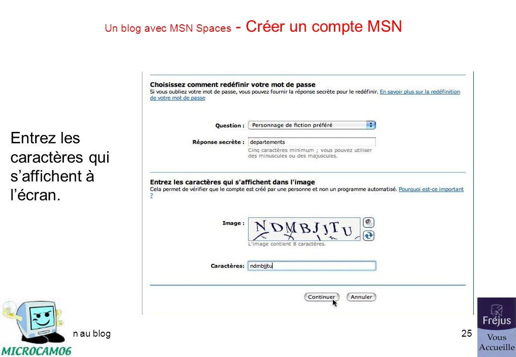 initiation au blog24 Un blog avec MSN Spaces - Créer un compte MSN Lidentifiant est une adresse de messagerie valide.