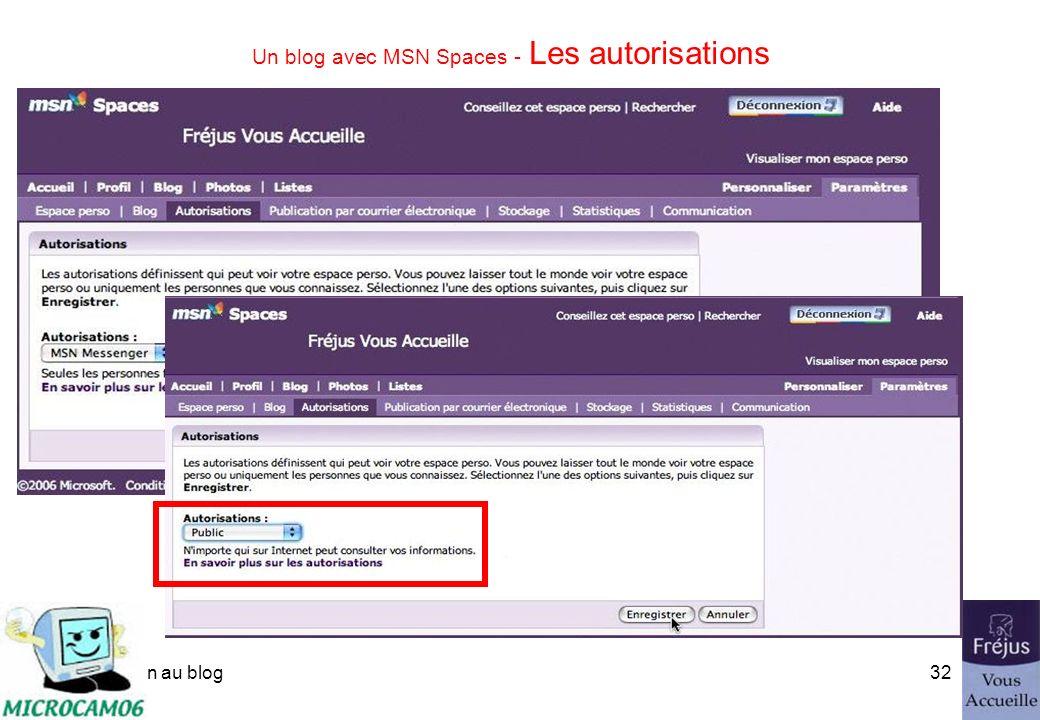 initiation au blog31 Un blog avec MSN Spaces - Les autorisations Qui peut voir votre blog?