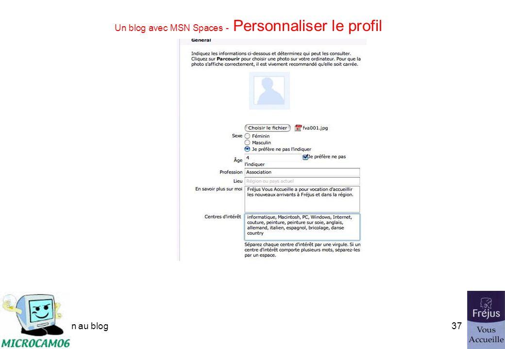 initiation au blog36 Un blog avec MSN Spaces - Personnaliser le profil Ajouter une image.