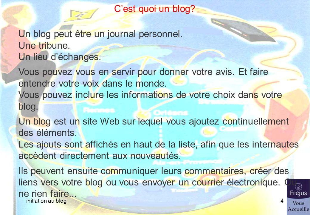initiation au blog3 Le blog Un blog, pour qui, pour quoi.