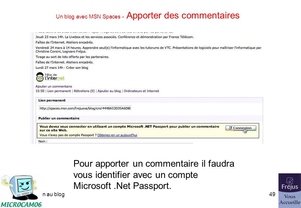initiation au blog48 Un blog avec MSN Spaces - Modifier la mise en page dun billet Insérez des pour mettre des marques de paragraphes.