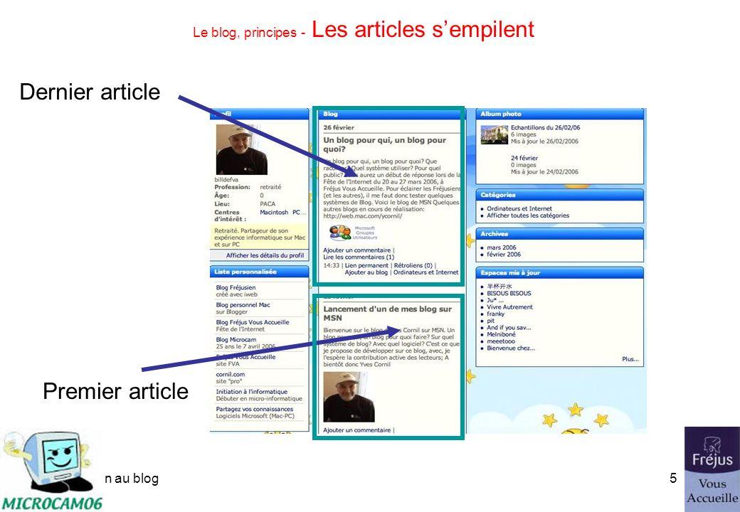 initiation au blog4 Cest quoi un blog? Un blog peut être un journal personnel. Une tribune. Un lieu déchanges. Vous pouvez vous en servir pour donner
