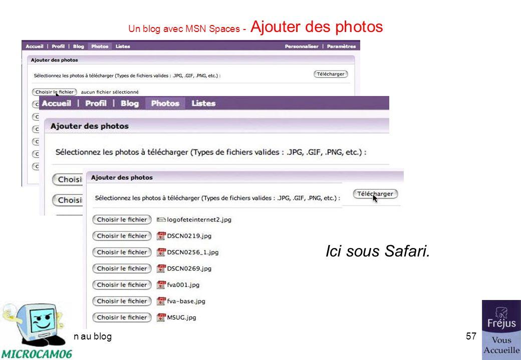 initiation au blog56 Un blog avec MSN Spaces - Ajouter des photos Les dialogues peuvent varier selon votre navigateur (le plus évolué est sous Internet Explorer 6.0.