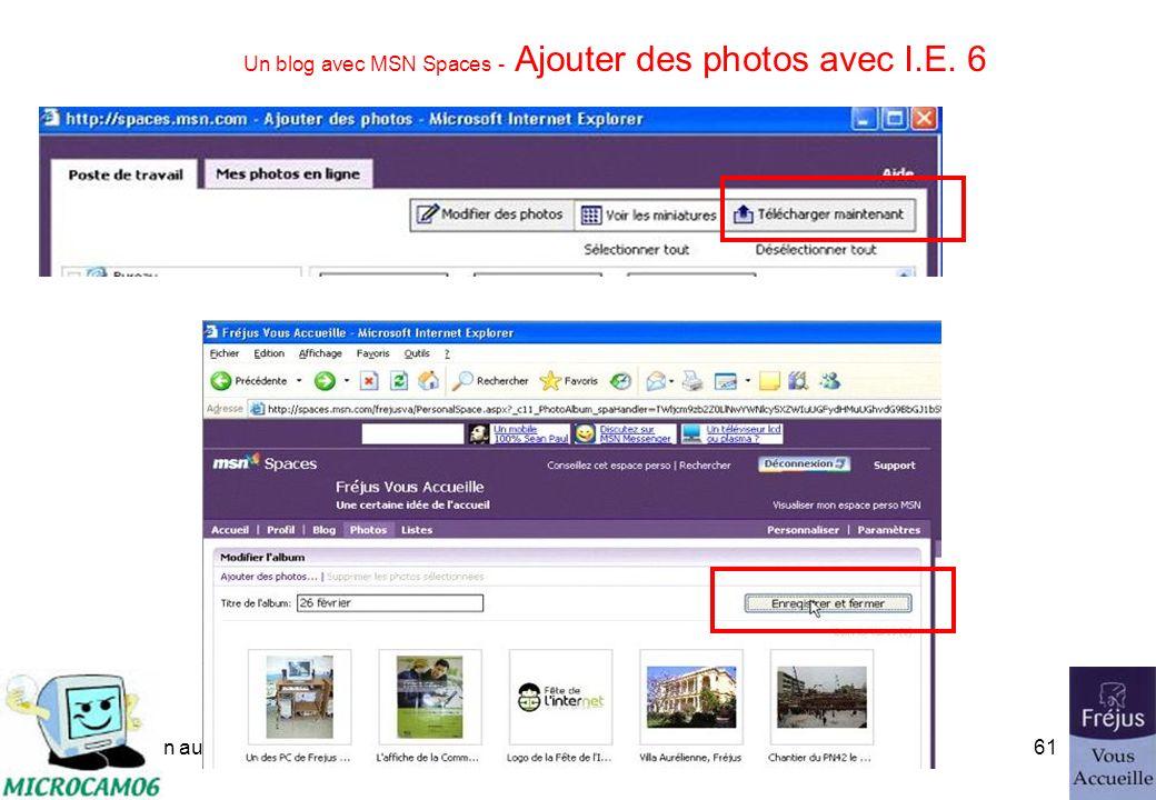 initiation au blog60 Un blog avec MSN Spaces - Ajouter des photos avec I.E. 6 Installez le contrôle ActiveX. Choisissez un dossier qui contient les ph