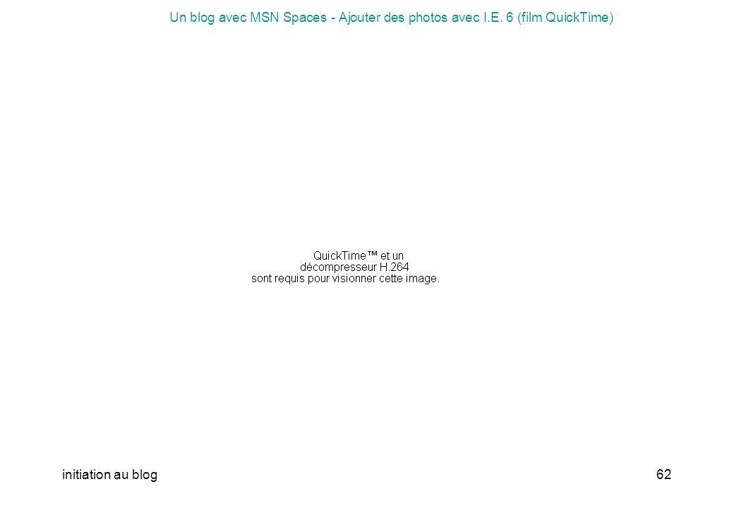 initiation au blog61 Un blog avec MSN Spaces - Ajouter des photos avec I.E. 6