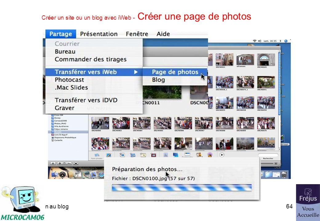 initiation au blog63 Créer un site ou un blog avec iWeb iWeb dans iLife 06 iDVD iWeb sintègre très bien dans la suite iLife 06 (79 ). Il peut être com