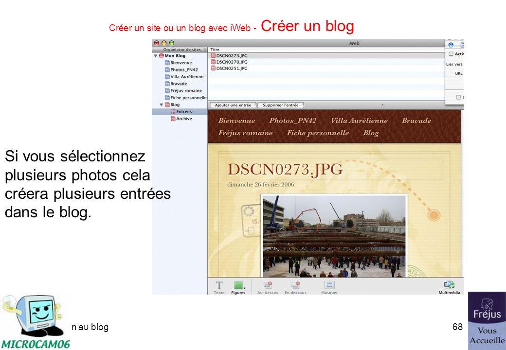 initiation au blog67 Créer un site ou un blog avec iWeb - Créer un blog A partir dune photo diPhoto vous pouvez créer un blog.
