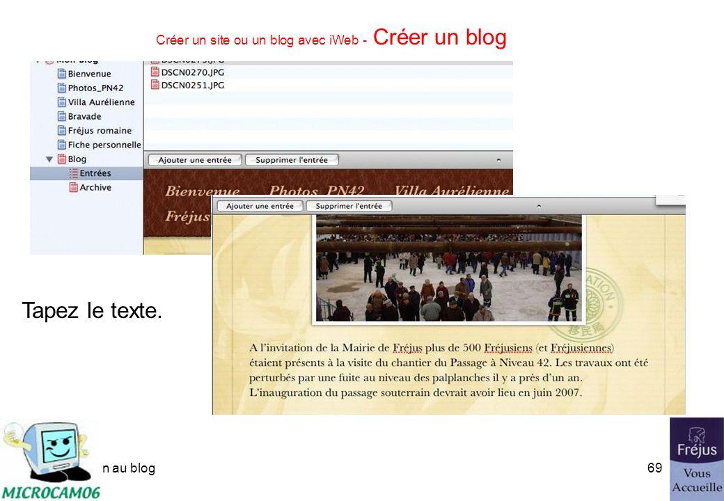 initiation au blog68 Créer un site ou un blog avec iWeb - Créer un blog Si vous sélectionnez plusieurs photos cela créera plusieurs entrées dans le blog.