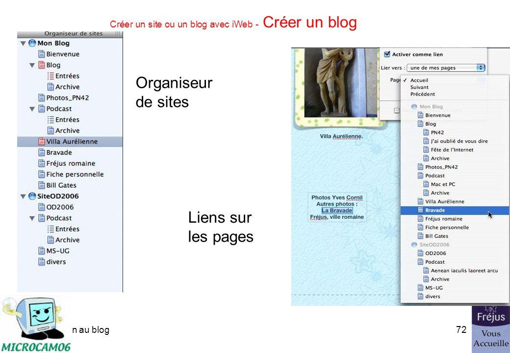 initiation au blog71 Créer un site ou un blog avec iWeb - Ajouter un lien Vous pouvez ajouter des liens sur les pages.
