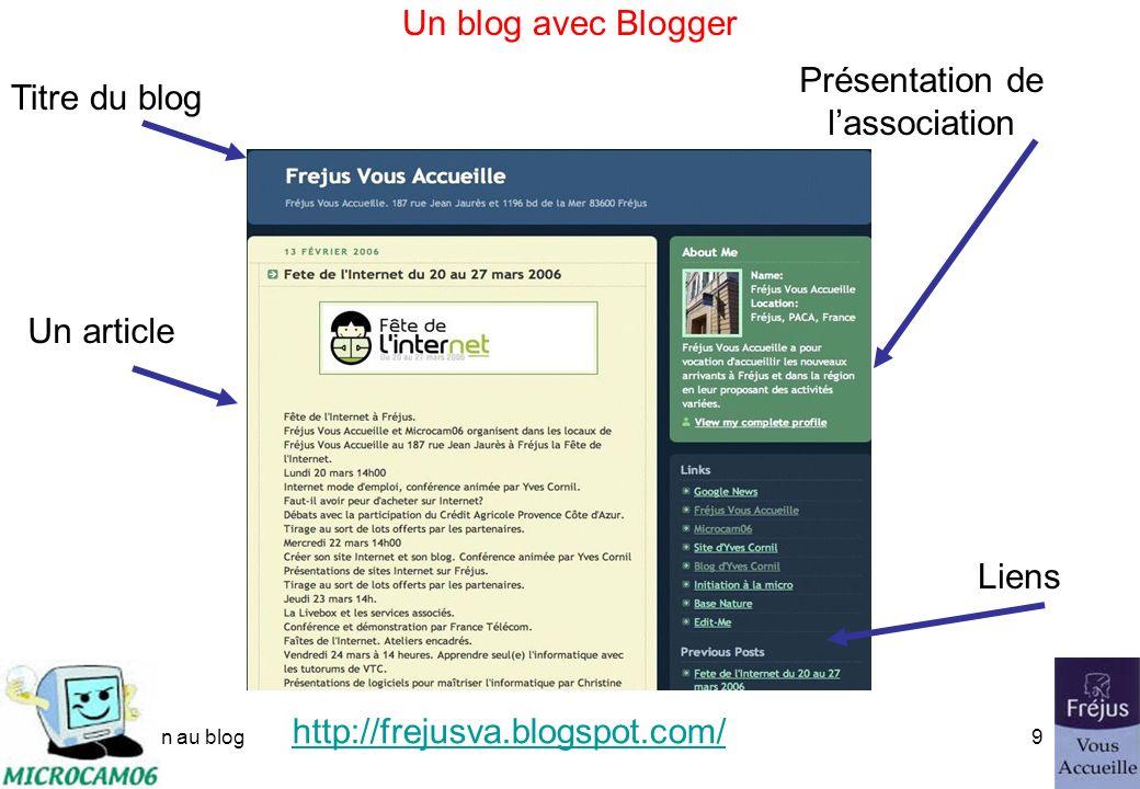 initiation au blog8 Un blog créé avec blogger Titre du blog Un article Présentation de lauteur Liens commentaires