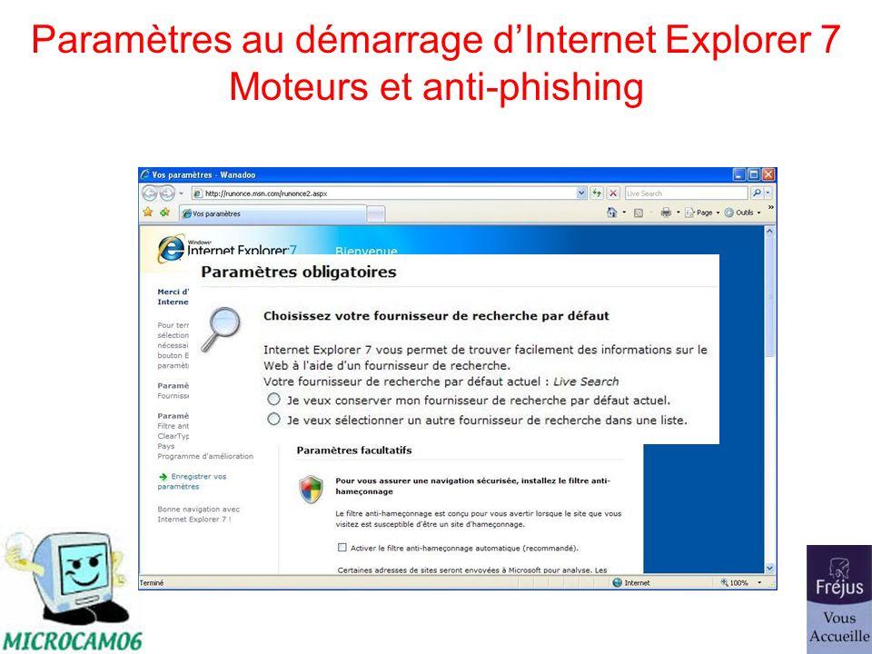 Paramètres au démarrage dInternet Explorer 7 Moteurs et anti-phishing