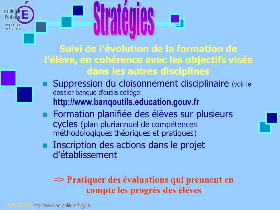 Site GAÏA: http://www.ac-poitiers.fr/gaia Développement d une culture commune
