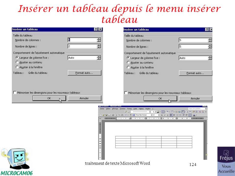 traitement de texte Microsoft Word 124 Insérer un tableau depuis le menu insérer tableau