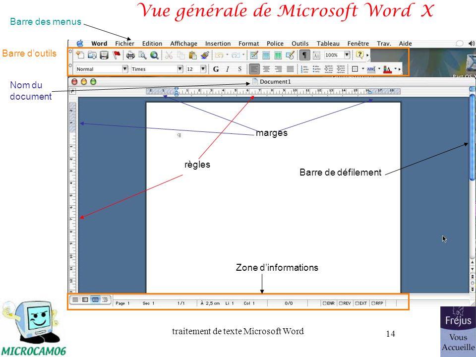 traitement de texte Microsoft Word 14 Vue générale de Microsoft Word X Nom du document Barre des menus Barre doutils règles marges Barre de défilement