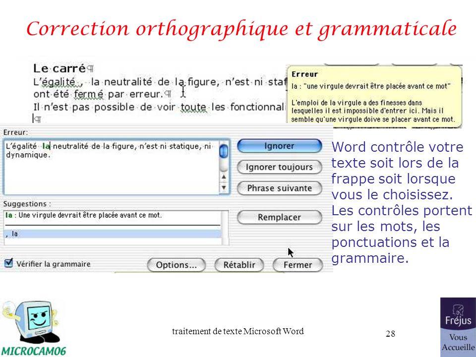 traitement de texte Microsoft Word 28 Correction orthographique et grammaticale Word contrôle votre texte soit lors de la frappe soit lorsque vous le