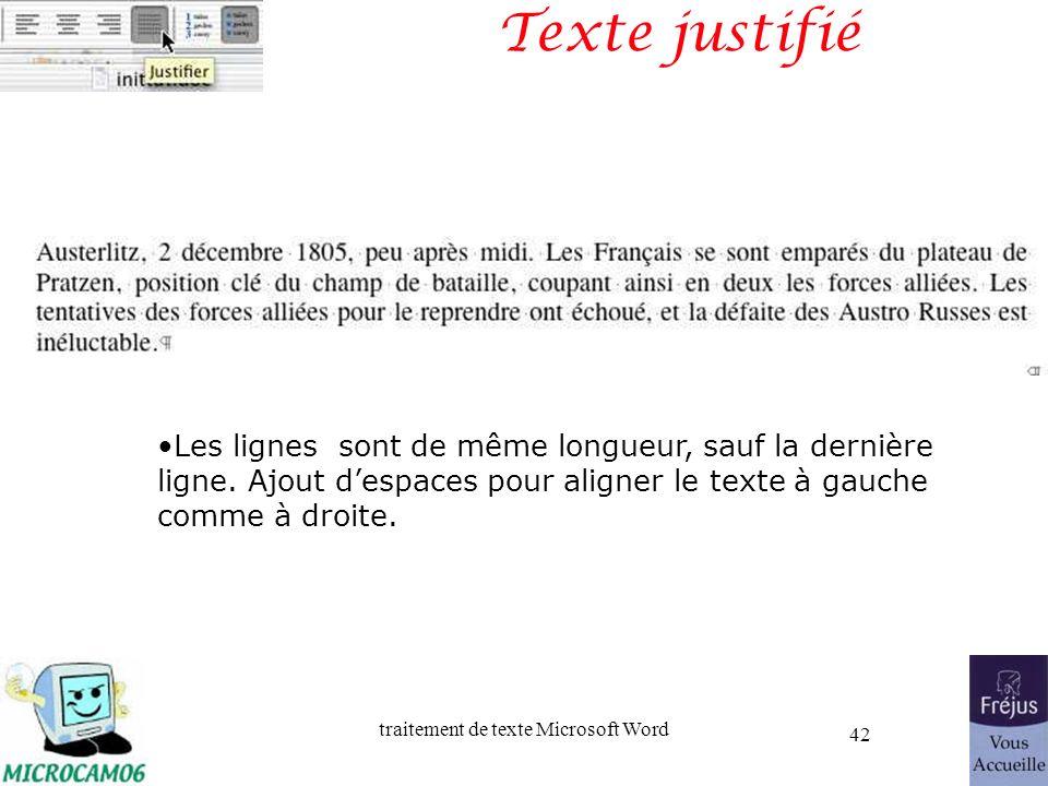 traitement de texte Microsoft Word 42 Texte justifié Les lignes sont de même longueur, sauf la dernière ligne. Ajout despaces pour aligner le texte à