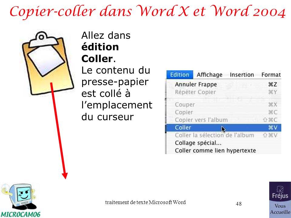 traitement de texte Microsoft Word 48 Copier-coller dans Word X et Word 2004 Allez dans édition Coller. Le contenu du presse-papier est collé à lempla