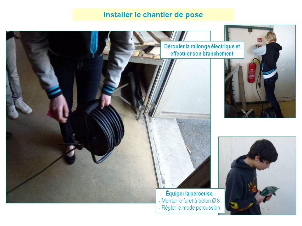 Installer le chantier de pose Dérouler la rallonge électrique et effectuer son branchement Équiper la perceuse, - Monter le foret à béton Ø 8 - Régler