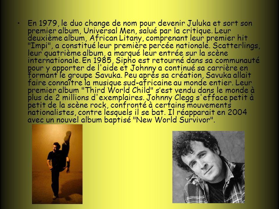En 1979, le duo change de nom pour devenir Juluka et sort son premier album, Universal Men, salué par la critique. Leur deuxième album, African Litany