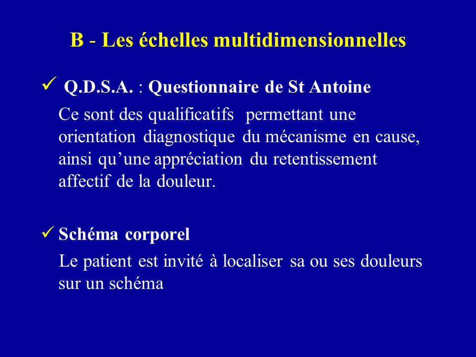 B - Les échelles multidimensionnelles Q.D.S.A. : Questionnaire de St Antoine Ce sont des qualificatifs permettant une orientation diagnostique du méca