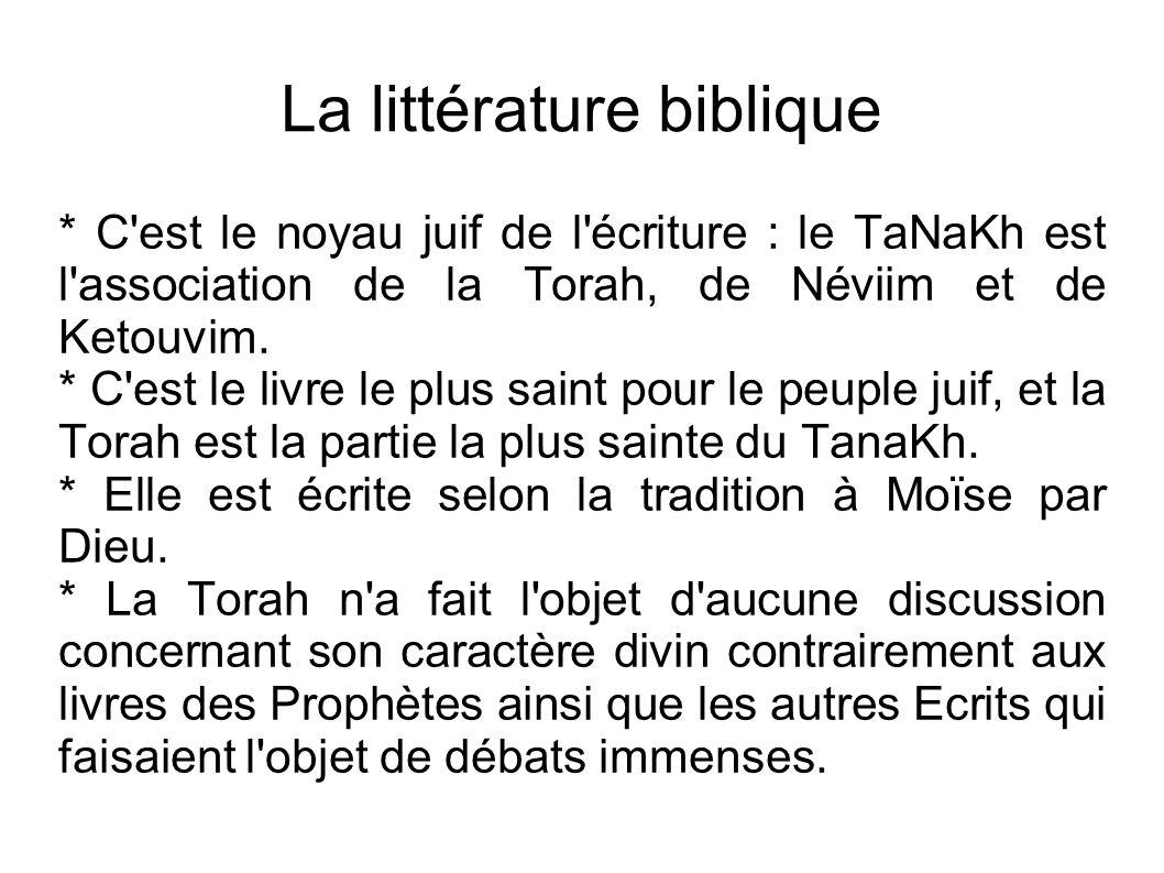 La littérature biblique * C'est le noyau juif de l'écriture : le TaNaKh est l'association de la Torah, de Néviim et de Ketouvim. * C'est le livre le p