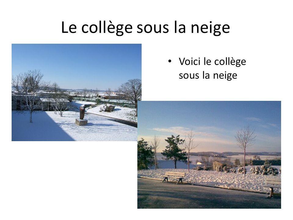 Le collège sous la neige Voici le collège sous la neige