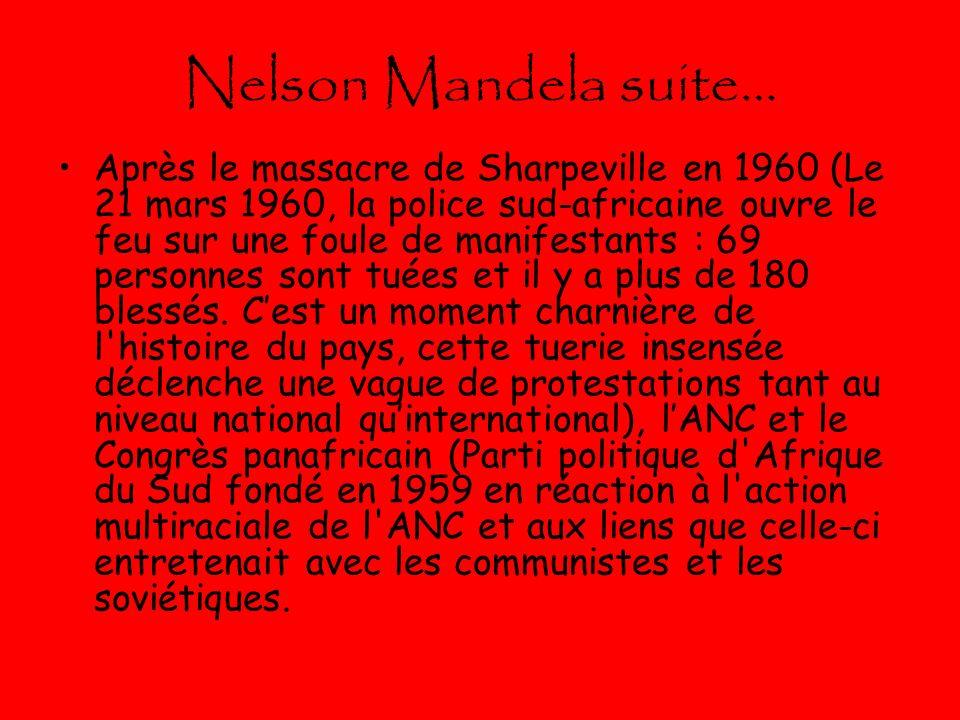 Nelson Mandela suite… Après le massacre de Sharpeville en 1960 (Le 21 mars 1960, la police sud-africaine ouvre le feu sur une foule de manifestants :