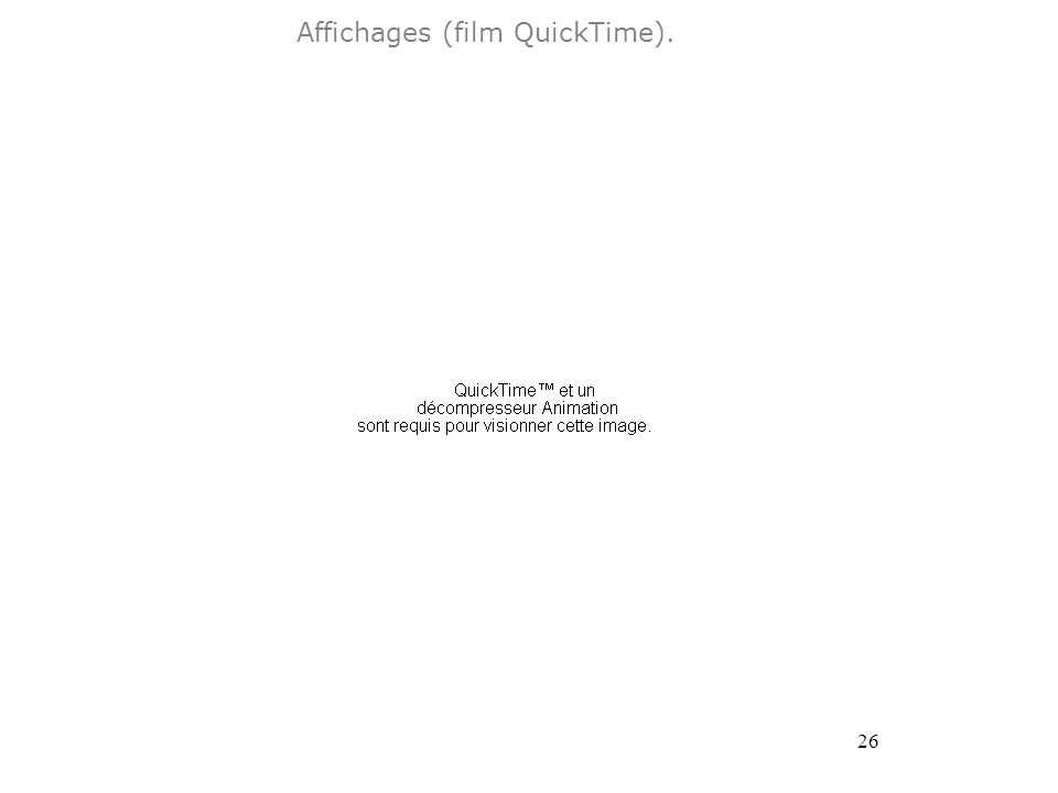 26 Affichages (film QuickTime).