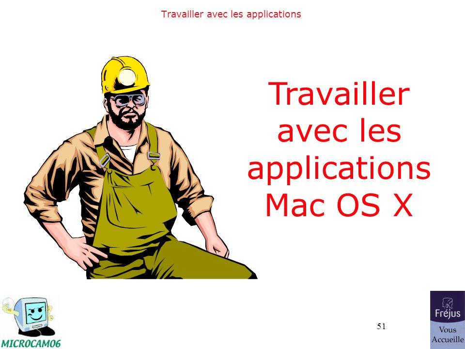 51 Travailler avec les applications Mac OS X