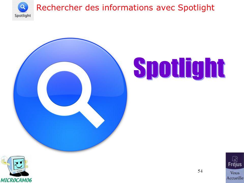 54 Rechercher des informations avec Spotlight Spotlight